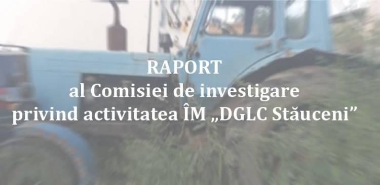 """Raportul Comisiei de investigare privind activitatea ÎM """"DGLC Stăuceni"""""""