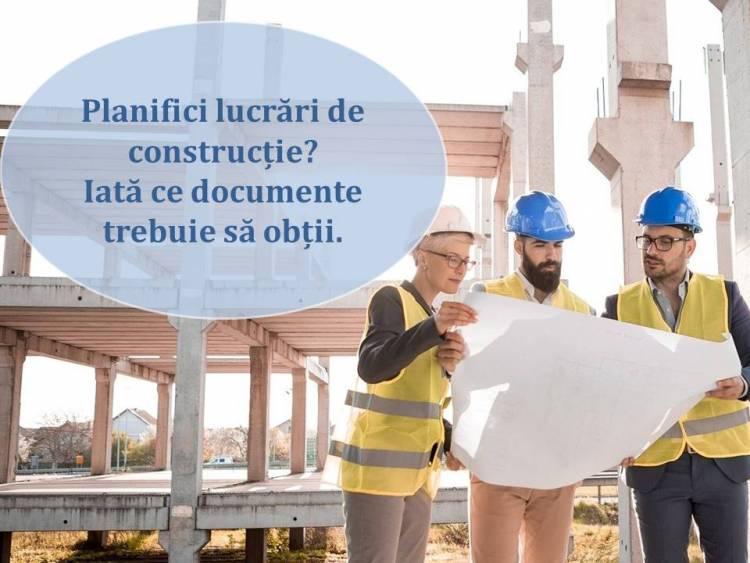 Planifici lucrări de construcție? Iată ce documente trebuie să obții.