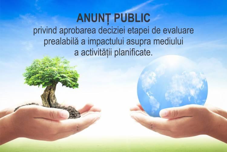 Anunț public privind aprobarea deciziei etapei de evaluare prealabilă a impactului asupra mediului a activității planificate