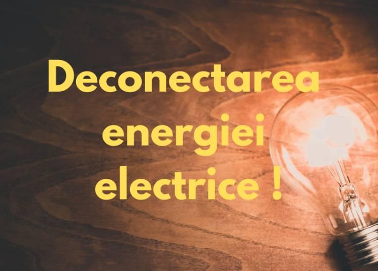 Deconectarea energiei electrice pe 30 iulie!